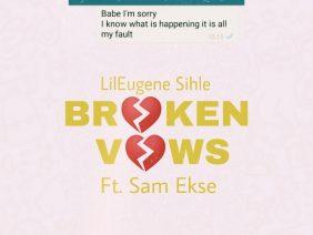 Broken Vows ft Sam Ekse(Prod by Wax Production)