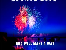 Alwayz Hope – GOD Will Make A Way (Prod. Unknown Instrumentalz)