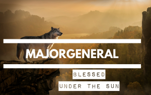 MajorGeneral – Blessed under the sun (official audio)