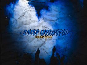 KiingPraiise – 2 Step Umdantso