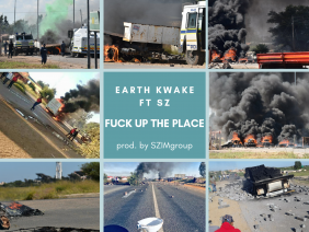 Fuck Up The Place by Earth Kwake featuring SZ produced by SZIMgroup