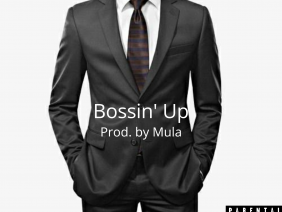 Bossin' Up by Earth Kwake