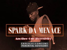 Spark Da Menace – Another One (Freestyle)