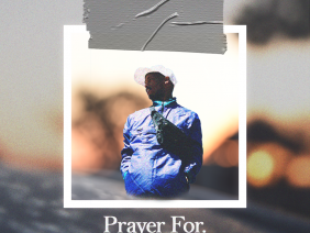 Prayer For. (prod. Maxnotsober)