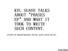 Phases EP Talk : Pt.1 | Kvl Suave Talks About Phases EP And What it took to write such content