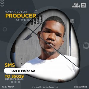Mitchell's Plain music producer B Major SA nominated for producer of the year at the 021 Music Awards 2021.