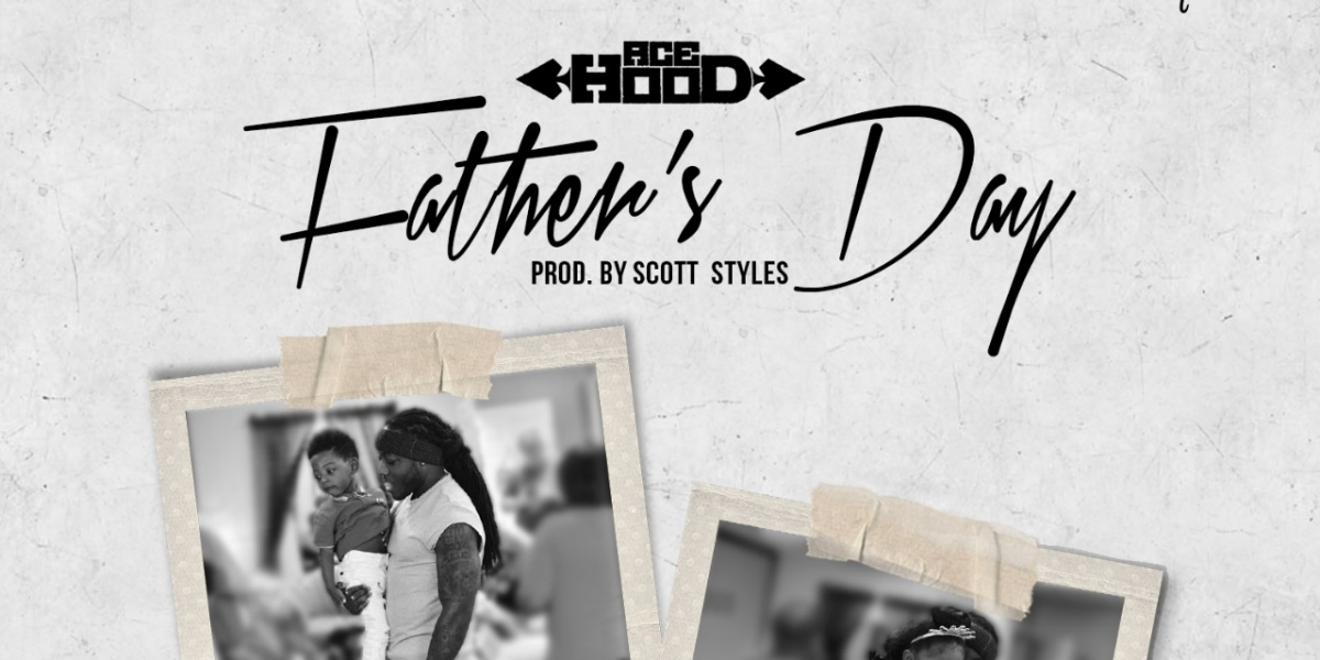Ace Hood Drops New Sensitive 'Father's Day' Single [Listen] 061916 BETX Ace hood Fathers Day album cover