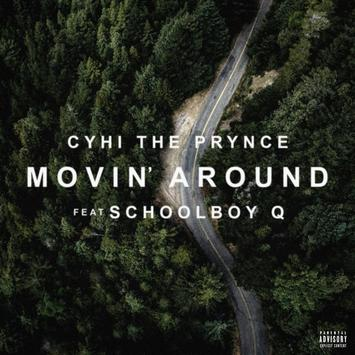 CyHi The Prynce Drops New 'Movin' Around' Banger Ft. ScHoolboy Q [Listen] 1498709372 f07a5b9b3f2b4537a4eb2437fb51e82b