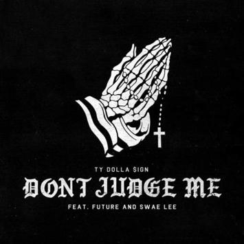Ty Dolla $ign Drops New 'Don't Judge Me' Joint Ft. Future & Swae Lee [Listen] 1508366792 b7001964b363c24ebffb20668a688a03