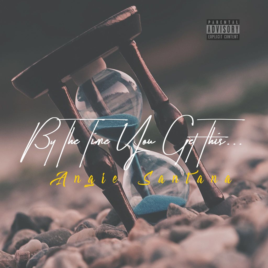 Angie Santana Drops New 'By The Time You Get This' EP [Listen] Artwork