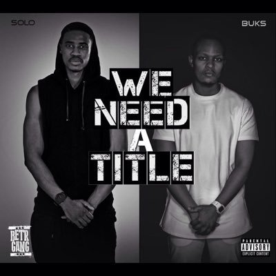 Buks & Solo Drop New Album & You Can Pay Whatever You Want For It BETRR