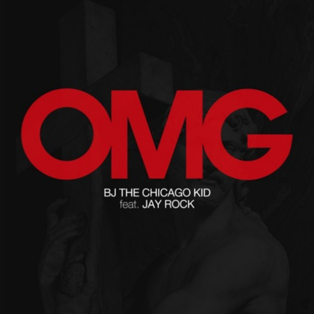 Listen To BJ The Chicago Kid's Funky 'OMG' Joint Ft. Jay Rock BJ The Chicago Kid OMG