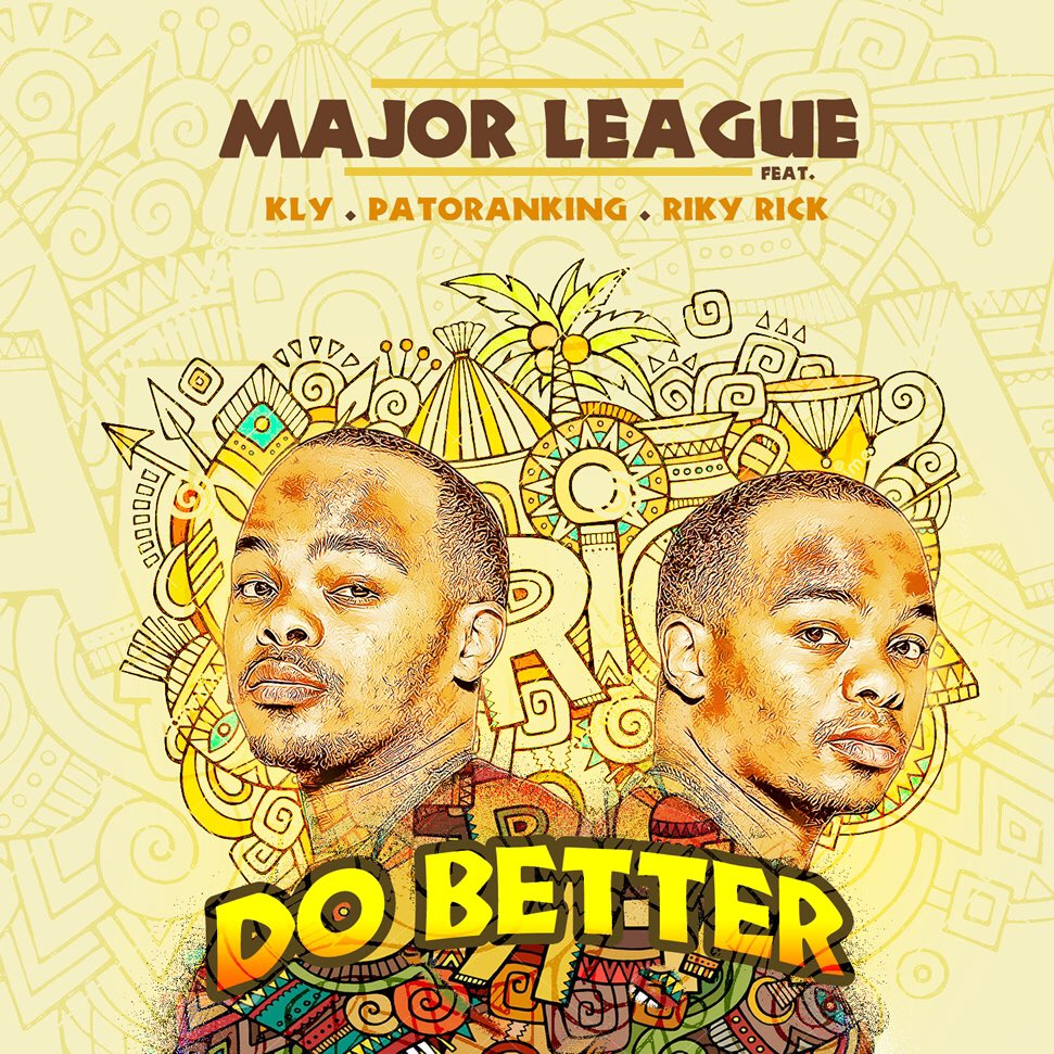 Major League Set to Drop New 'Do Better' Joint Ft. Riky Rick, KLY & Patoranking C8tOr8AWAAAeiUI