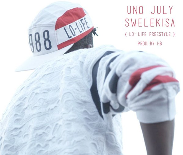 Uno July Drops Swelekisa (Lo-Life Freestyle) CV75a4TWUAAdehJ