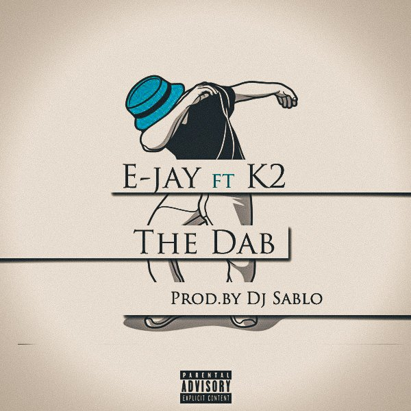 Listen To E-JAY Ft K2 'The Dab' New Joint CbzUsoiW8AEspck