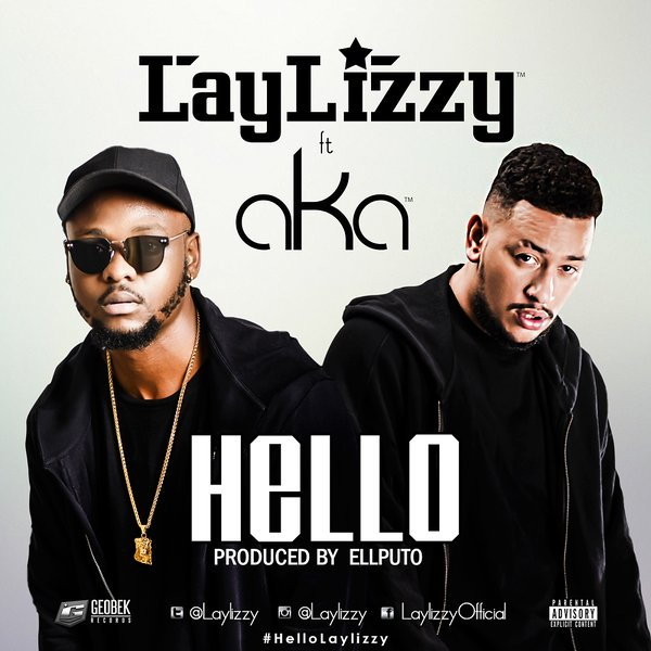 Listen To Laylizzy's 'Hello' Ft. AKA Joint Ce8oEx4W8AUdIEM