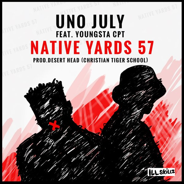 Uno July Drops New 'Native Yards 57' Ft. Youngsta. Listen/Download CfWzs1UWQAAFJdT