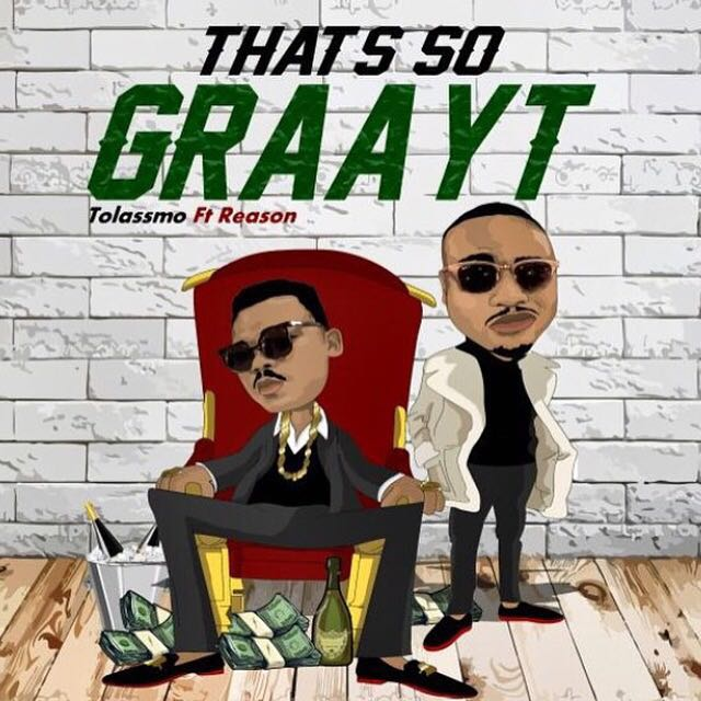 Tol Ass Mo Drops New 'Thats So Graayt' Joint Ft. Reason [Listen] Cl e4WZVAAAHcTl