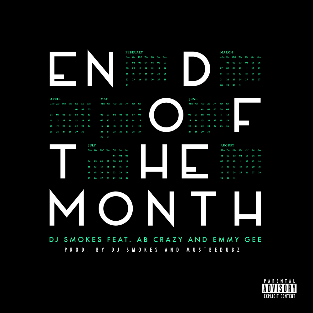 DJ Smokes Teams Up With AB Crazy & Emmy Gee For 'End Of The Month' Joint Cover White 1