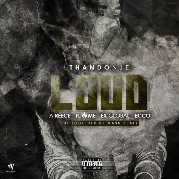 Listen to ThandoNje's New 'Loud' Song Ft. A-Reece, Ex_Global, Ecco & Flame DL3be0VW0AAWrRE