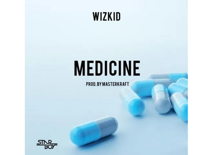 Wizkid Drops New 'Medicine' Song [Listen] Download New Music Medicine by Wizkid Produced by Masterkraft theinfong