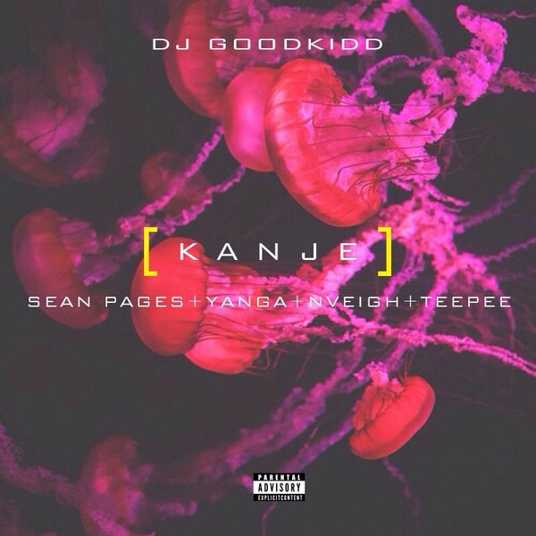Listen To 'Kanje' ft. Sean Pages, Yanga, Nveigh & TeePee Good