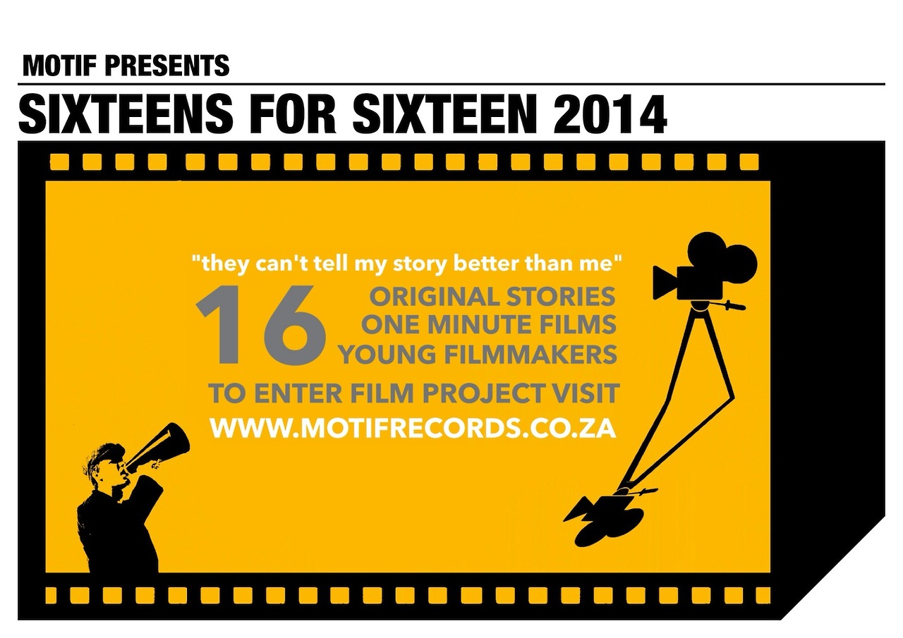 MOTIF RECORDS CALLS ON YOUNG ASPIRING FILM MAKERS FOR EXCITING RPOJECT Motif 16 for 16