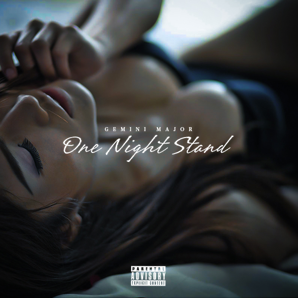 Gemini Major Drops New 'One Night Stand' Joint [Listen] ONS 2