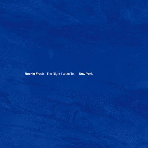 Rockie Fresh Drops The Night I Went To…New York Mixtape [Download] Rockie Fresh The Night I Went To New York Mixtape 01