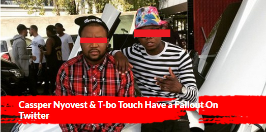 Cassper Nyovest & T-bo Touch Have a Fallout On Twitter Tbo 1