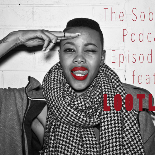 The Sobering Podcast Ep.11 Ft. LootLove [Listen/Watch] ZOB