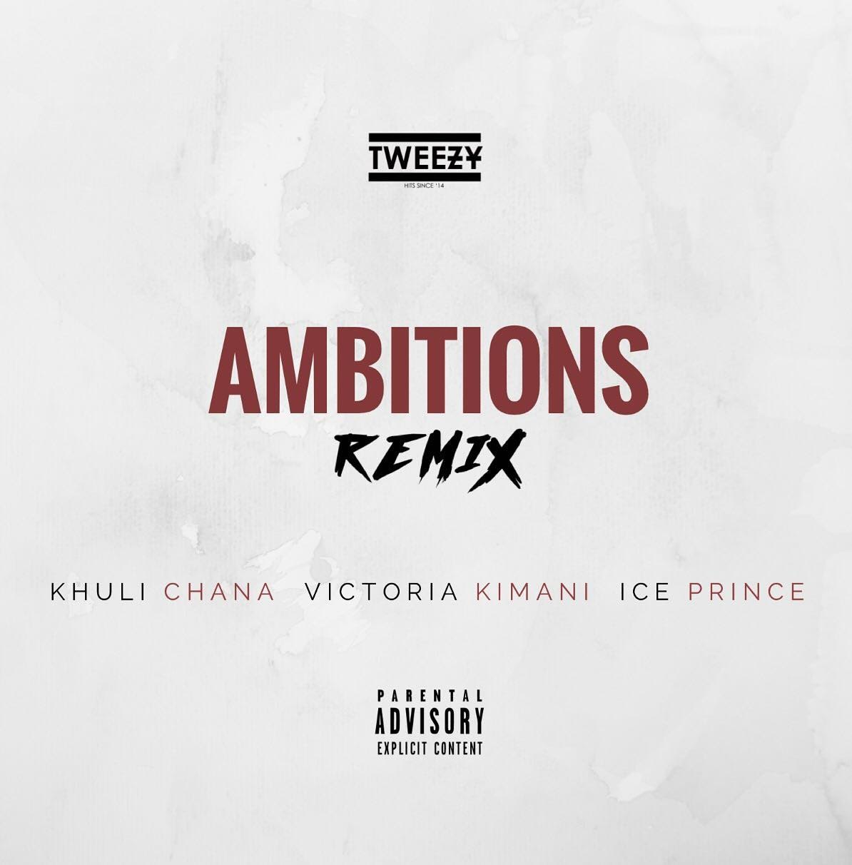Tweezy Dropping 'Ambition' (Remix) This Friday Ft. Khuli x Ice Prince x Victoria Kimani ambition remix