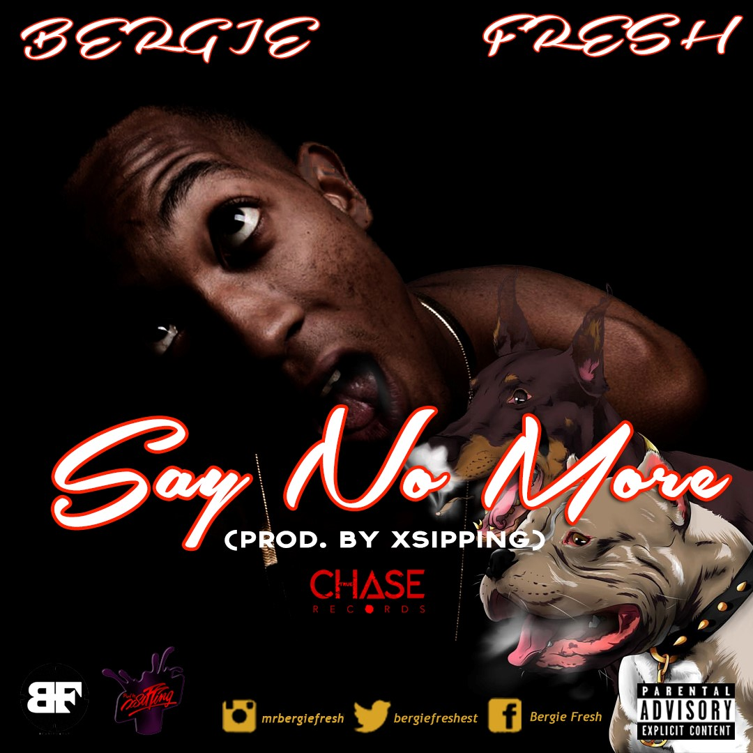 Bergie Fresh Drops New 'Say No More' Joint [Listen] bergie