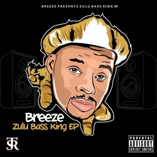 Breeze Releases New #ZuluBaseKing EP. Listen & Download breeze