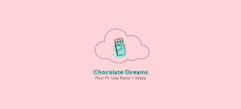 Listen to Muzi's New 'Chocolate Dreams' Banger Ft. Una Rams & Saint Seaba choc