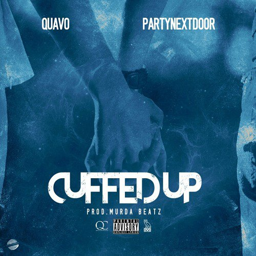 Quavo Drops New 'Cuffed Up' Joint Ft. PartyNextDoor [Listen] cuffed up