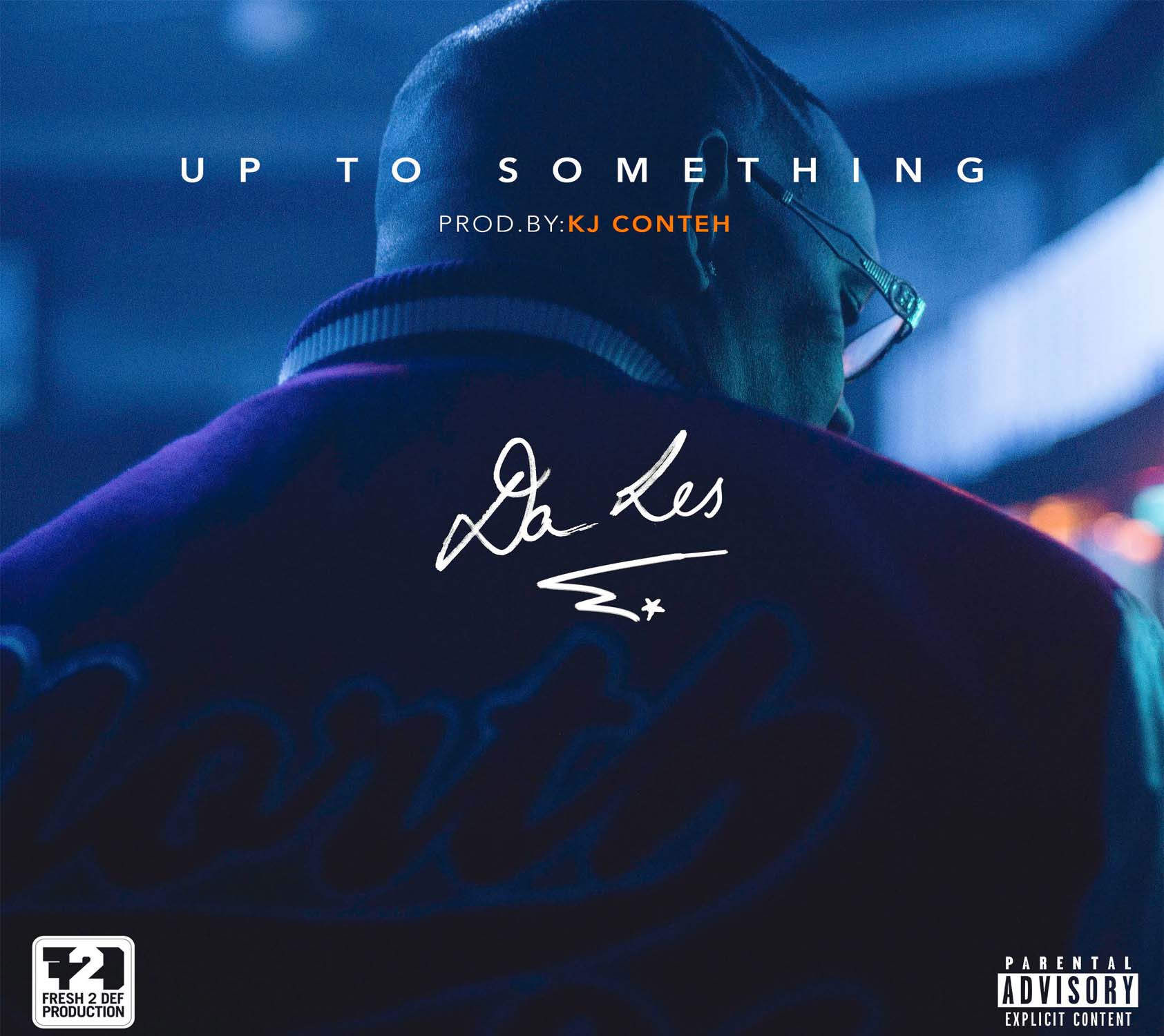 Da L.E.S Drops New 'Up To Something' Banger [Listen/Watch/Download] da les project