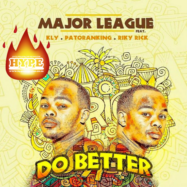 Major League – Do Better Ft. Kly, Patoranking & Riky Rick) [Song Of The Week] do