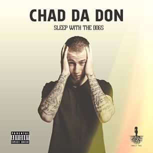 Chad da Don Drops 'Sleep With The Dogs' dogs