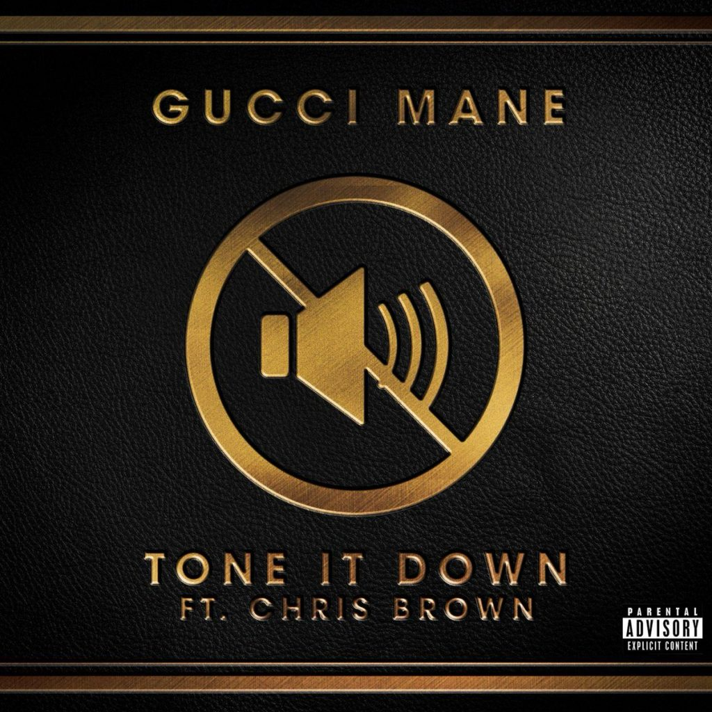 Listen to Gucci Mane's 'Tone It Down' Song Ft. Chris Brown gucci mane tone it down cover 1024x1024