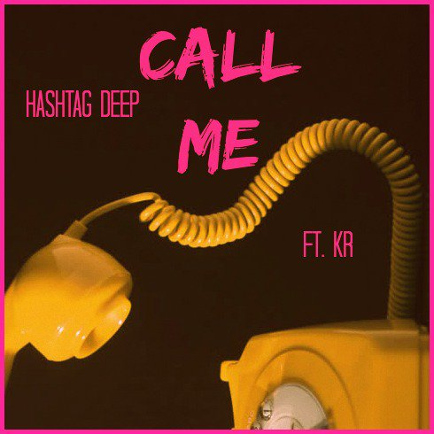 Listen To Hashtag Deep 'Call Me' Ft. K.R hashtag