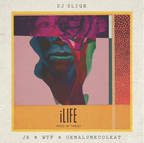 DJ Sliqe Drops 'iLIFE' Ft. Okmalumkoolkat,JR And WTF iLIFE