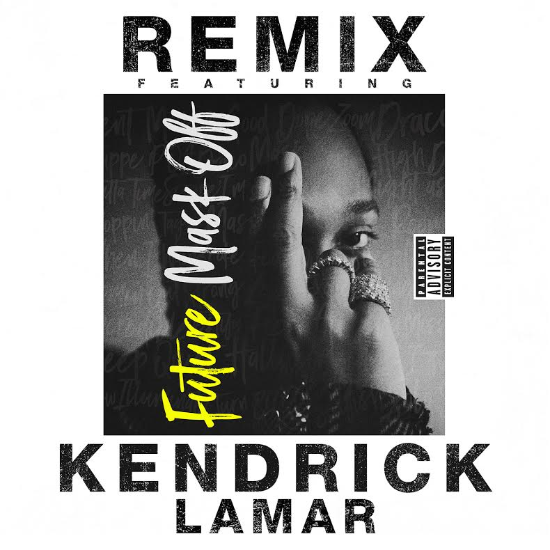 Listen to Future's  New 'Mask Off' Remix Ft. Kendrick Lamar kendrick lamar mask off