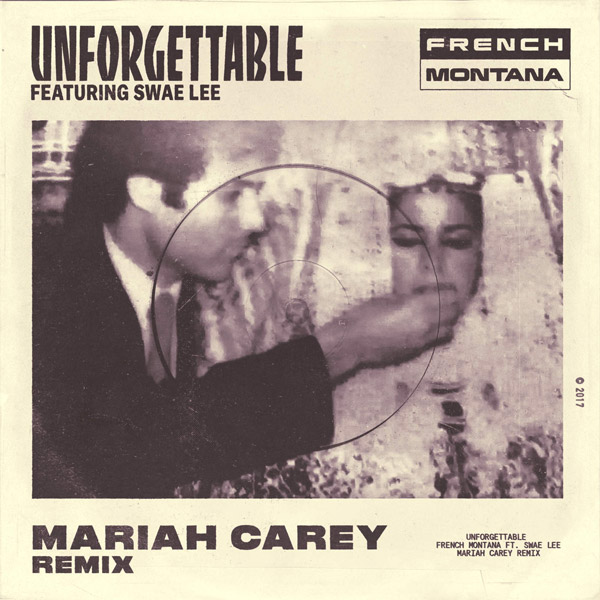 French Montana Drops 'Unforgettable' Remix & Acoustic Remix Ft. Mariah Carey & Swae Lee [Listen] mariah carey unforgettable remix