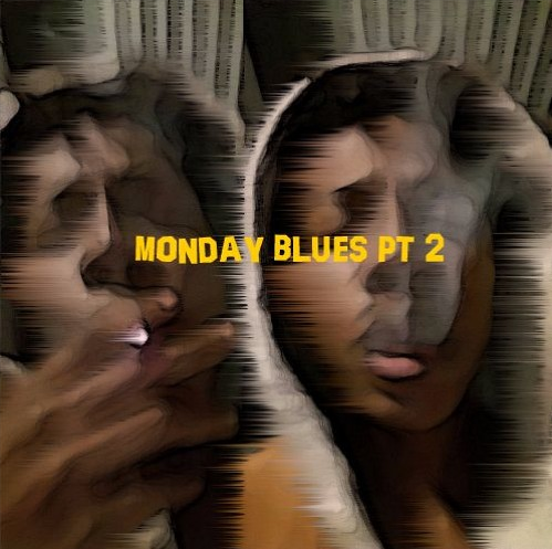 Listen To Goodie 2's 'MONDAY BLUES' Pt 1/2 Projects mond