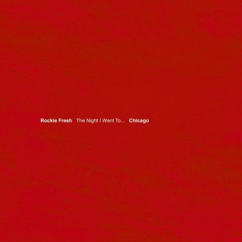 Rockie Fresh Drops The Night I Went To… Chicago Mixtape [Download] rockie fresh the night i went to chicago ep 500x500
