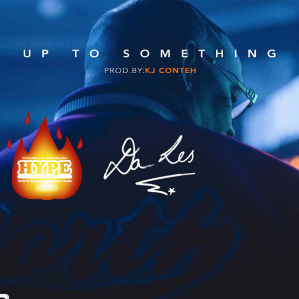 Da L.E.S. – Up To Something [Song Of The Week] song