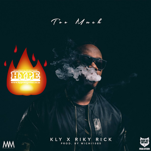 KLY – Too Much Ft. Riky Rick [Song Of The Week] too song