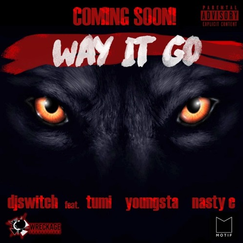 DJ Switch Releases Some New Heat Ft.Tumi, Youngsta And Nasty C 'Way It Go' way