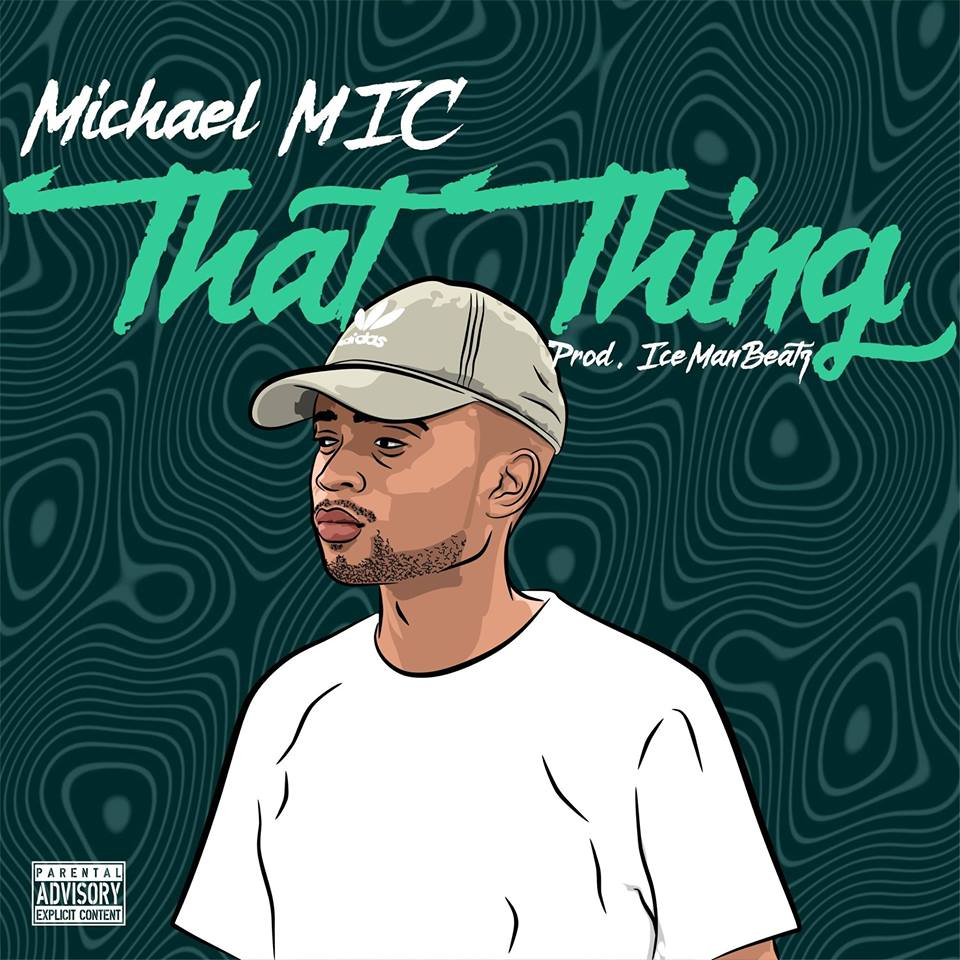 Listen To Michael M.I.C's 'That Thing' Single Artwork